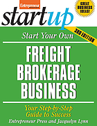 Start your own freight brokerage business : your step-by-step guide to success
