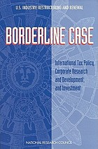 Borderline case : international tax policy, corporate research and development, and investment