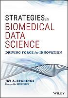 Strategies in biomedical data science : driving force for innovation