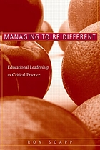 Managing to be different : educational leadership as critical practice