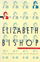 Remembering Elizabeth Bishop: an oral biography