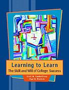 Learning to learn : the skill and will of college success
