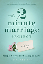 The 2 minute marriage project : simple secrets for staying in love
