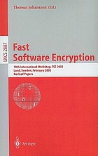Fast Software Encryption : 10th International Workshop, FSE 2003, LUND, Sweden, February 24-26, 2003, Revised Papers