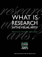 What is research in the visual arts? : obsession, archive, encounter ; [... based on the proceedings of the Clark Conference
