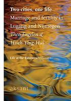 Two cities, one life : marriage and fertility in Lugang and Nijmegen
