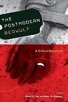 The postmodern Beowulf : a critical casebook