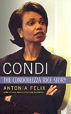 Condi : the Condoleezza Rice story