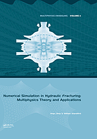 Numerical simulation in hydraulic fracturing : multiphysics theory and applications