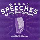 Great speeches of the 20th century. Volume one, Presidential addresses.