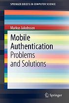 Mobile authentication : problems and solutions