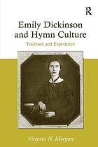Emily Dickinson and hymn culture : tradition and experience