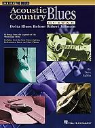 Acoustic country blues guitar : Delta blues before Robert Johnson