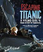 Escaping Titanic : a young girl's true story of survival