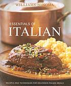 Essentials of Italian : recipes and techniques for delicious Italian meals