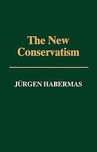 The new conservatism : cultural criticism and the historians' debate