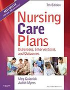 Nursing care plans : diagnoses, interventions, and outcomes