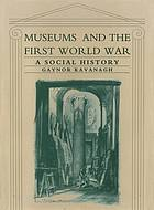 Museums and the First World War : a social history