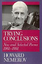 Trying conclusions : new and selected poems, 1961-1991