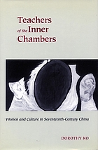 Teachers of the inner chambers : women and culture in seventeenth-century China