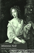 Mistress Nell; a merry tale of a merry time ('twixt fact and fancy)