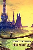 Tiger by the tail! : two Dominic Flandry adventures