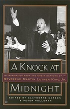 A knock at midnight : inspiration from the great sermons of Reverend Martin Luther King, Jr.