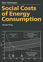 Social costs of energy consumption : external effects of electricity generation in the Federal Republic of Germany