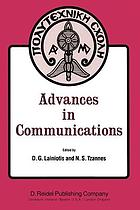 Advances in Communications : Volume I of a selection of papers from INFO II, the Second International Conference on Information Sciences and Systems, University of Patras, Greece, July 9-14, 1979
