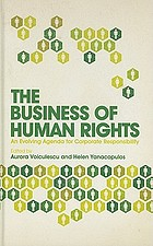 The business of human rights : an evolving agenda for corporate responsibility