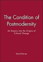The condition of postmodernity : an enquiry into the origins of cultural change