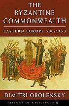 The Byzantine commonwealth : Eastern Europe, 500-1453