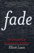 Fade : my journeys in multiracial America