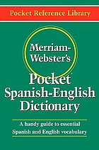 Merriam-Webster's Pocket Spanish-English dictionary.