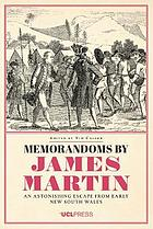 Memorandoms by James Martin : an astonishing escape from early New South Wales