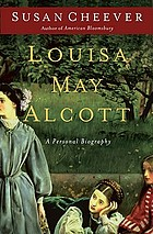Louisa May Alcott : a personal biography