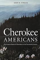Cherokee Americans : the eastern band of Cherokees in the twentieth century