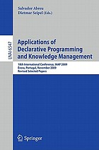 Applications of declarative programming and knowledge management : 18th international conference, INAP 2009, Évora, Portugal, November 3-5, 2009 ; revised selected papers