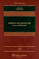 Foreign relations law : cases and materials