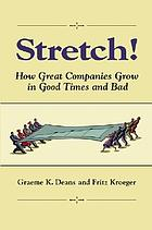 Stretch! : how great companies grow in good times and bad