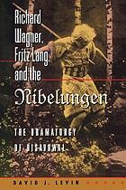 Richard Wagner, Fritz Lang, and the Nibelungen : the dramaturgy of disavowal