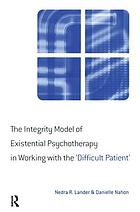 The integrity model of existential psychotherapy in working with the