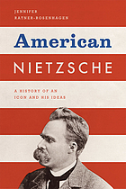 American Nietzsche : a history of an icon and his ideas