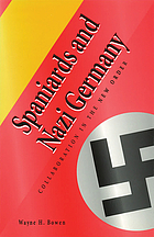 Spaniards and Nazi Germany : collaboration in the new order