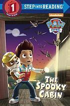 Paw patrol : the spooky cabin