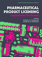 Pharmaceutical product licensing : requirements for Europe
