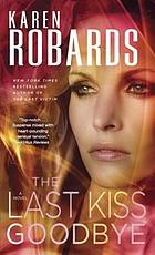 The last kiss goodbye : a novel