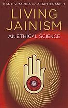 Living Jainism : an ethical science