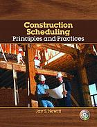 Construction scheduling : principles and practices