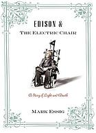 Edison & the electric chair : a story of light and death